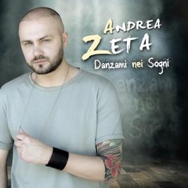 danzami nei sogni by andrea zeta on apple music