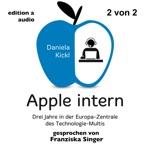 Apple intern (2 von 2) [Drei Jahre in der Europa-Zentrale des Technologie-Multis]