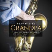 Play It Like Grandpa, Vol. 4 - Gypsy Jazz and Electro Swing