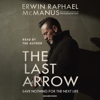 Erwin Raphael McManus - The Last Arrow: Save Nothing for the Next Life (Unabridged) grafismos