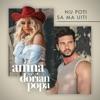 Nu Poti Sa Ma Uiti (feat. Dorian Popa) - Single, Amna