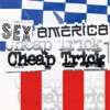Sex, America, Cheap Trick