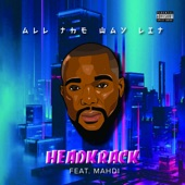 Headkrack - All the Way Lit (feat. Mahdi)