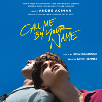 Call Me by Your Name: A Novel (Unabridged) Audio Book