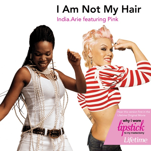 I Am Not My Hair (Featuring P!nk) - Single