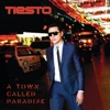A Town Called Paradise (Deluxe), Tiësto