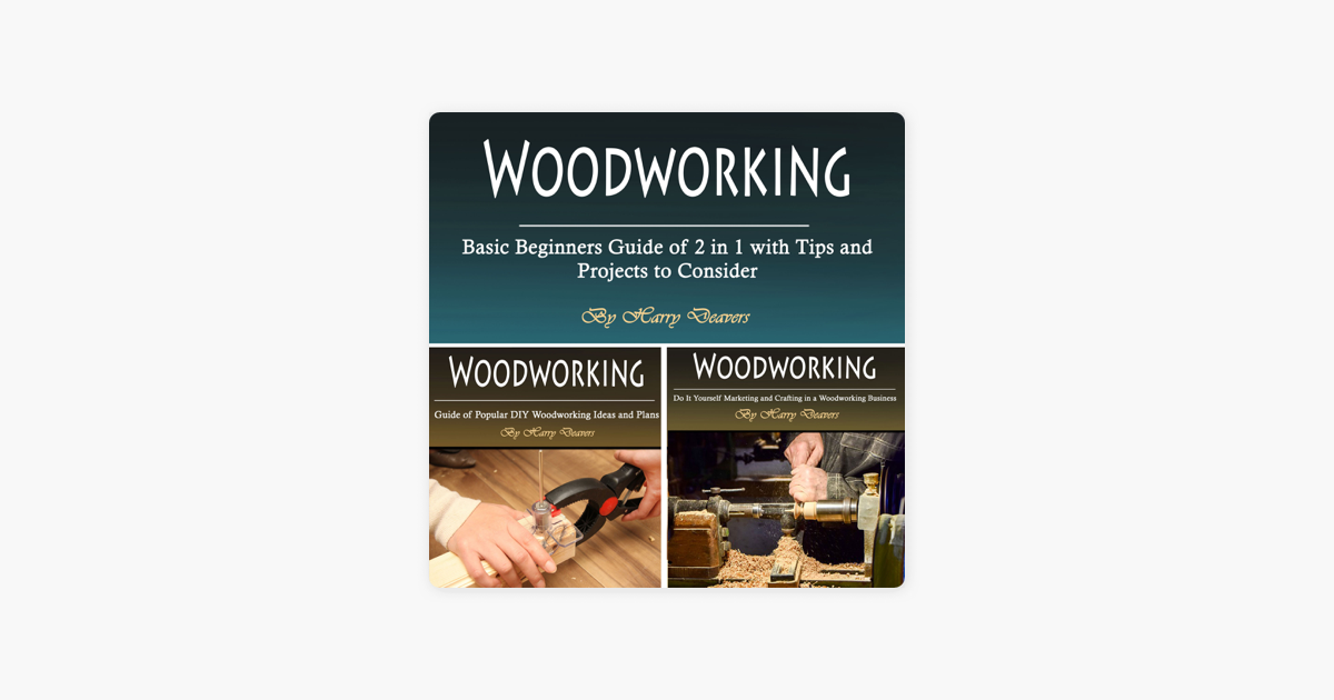 Woodworking Basic Beginners Guide Of 2 In 1 With Tips And Projects To Consider Unabridged