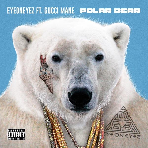Polar Bear (feat. Gucci Mane) - Single