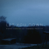 Let You Down (Piano Version)-Tommee Profitt