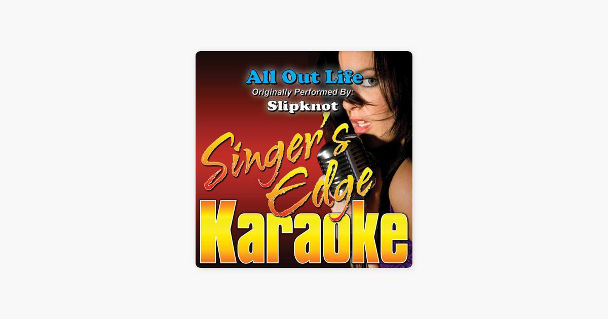 All Out Life (Originally Performed By Slipknot) [Karaoke Version] - Single  by Singer's Edge Karaoke