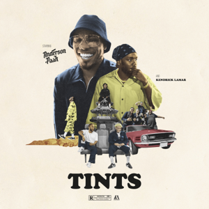 Tints (feat. Kendrick Lamar) - Anderson .Paak