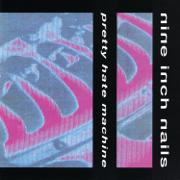Pretty Hate Machine - Nine Inch Nails - Nine Inch Nails