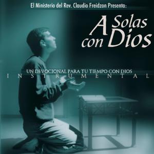 Iglesia Rey de Reyes & Claudio Freidzon - A Solas Con Dios (Instrumental)
