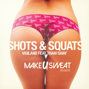 Shots & Squats (Make U Sweat Remix) [feat. Tham Sway] - Single Mp3 Download