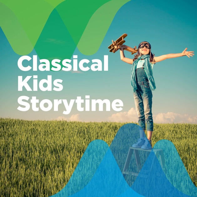 Classical Kids Storytime By American Public Media On Apple Podcasts