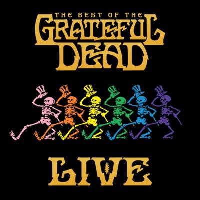 The Best of the Grateful Dead (Live) [Remastered] - Grateful Dead