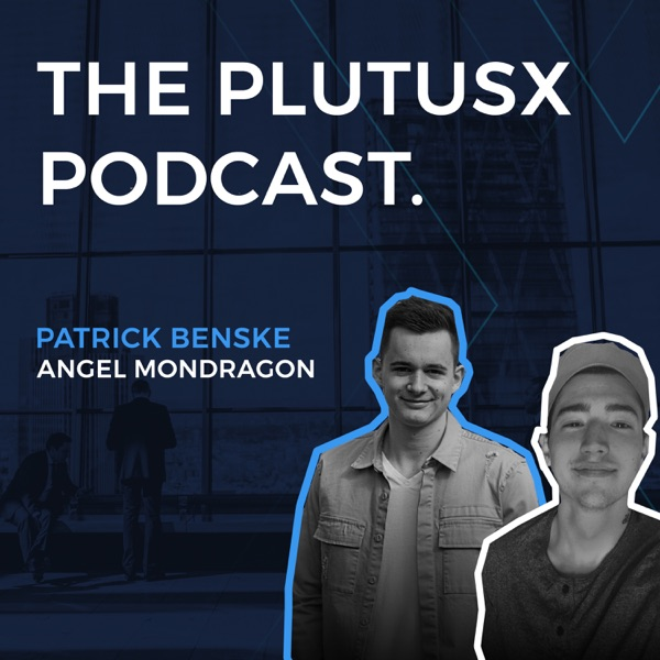 The PlutusX Podcast - Blockchain, Fintech, Crypto, Finance, Investing