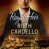 Ruth Cardello - Royal Heir: Westerly Billionaire Series (Unabridged)  artwork