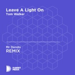 Leave a Light On (Mr Dendo Unofficial Remix) [Tom Walker] - Single