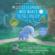 Carl-Johan Forssén Ehrlin - The Little Elephant Who Wants to Fall Asleep: A New Way of Getting Children to Sleep (Unabridged)
