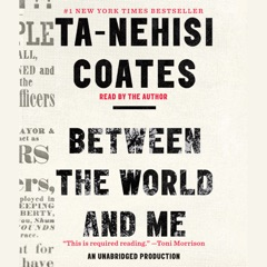 Between the World and Me (Unabridged)
