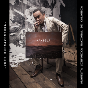 Yuri Buenaventura & Orquesta Sinfónica Nacional de Colombia - Manigua