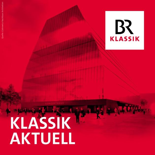 Klassik Aktuell By Bayerischer Rundfunk On Apple Podcasts