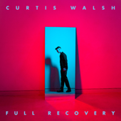 Full Recovery - Curtis Walsh