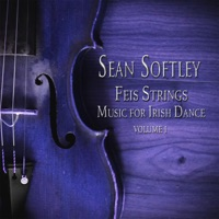 Feis Strings: Music for Irish Dance, Vol. 1 by Sean Softley on Apple Music