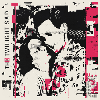 The Twilight Sad It Won/T Be Like This All the Time music review