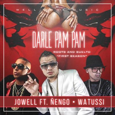 Darle Pam Pam (feat. Ñengo Flow & Watussi) - Single - Jowell