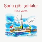 Şarkı Gibi Şarkılar (Nino Varon)