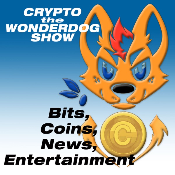Crypto the WonderDog show - Blockchain & Cryptocurrency