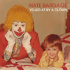 Yelled at by a Clown - Nate Bargatze