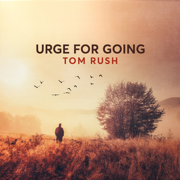Urge for Going - Tom Rush - Tom Rush