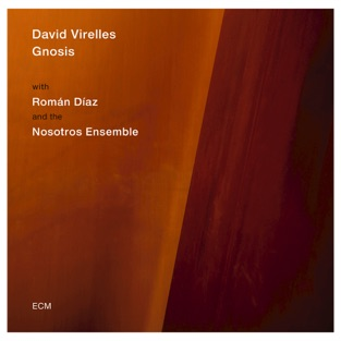 Gnosis – David Virelles, Román Díaz & Nosotros Ensemble