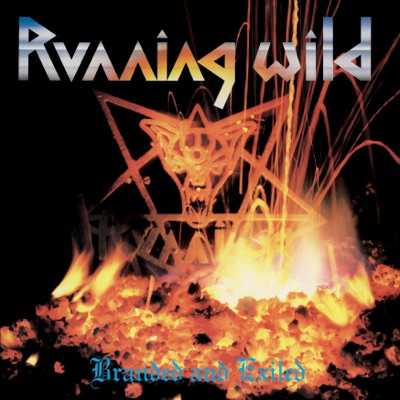 Branded and Exiled (Expanded Version; 2017 - Remaster) - Running Wild