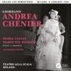 Giordano: Andrea Chénier (Recorded 1955, Milan, Maria Callas) - Live, Maria Callas