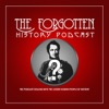 The Forgotten- History Podcast