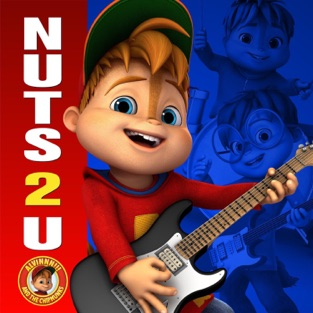 Nuts 2 U – Alvin & The Chipmunks