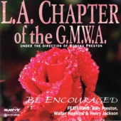 L.A. Chapter Of G.M.W.A. - Be Enouraged