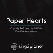 Paper Hearts Originally Performed By Tori Kelly [Piano Karaoke Version] Sing2Piano - Sing2Piano