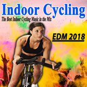 Indoor Cycling EDM 2018 (The Best Indoor Cycling Music Spinning in the Mix) & DJ Mix