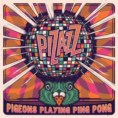 Pizazz - Pigeons Playing Ping Pong album