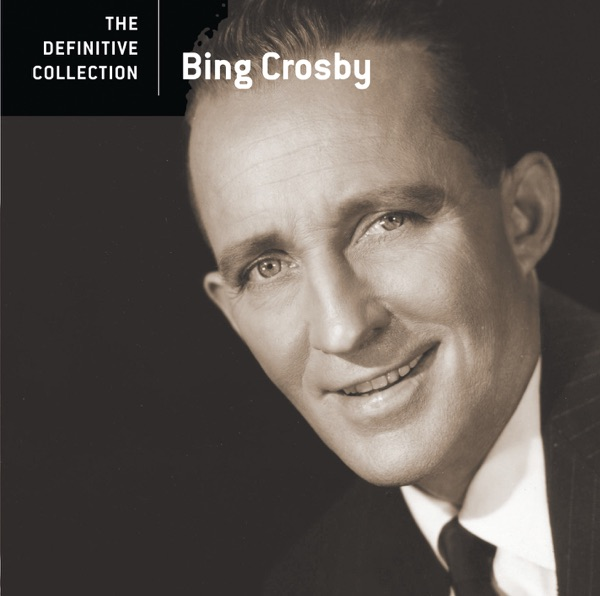 The Definitive Collection: Bing Crosby
