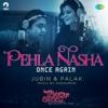 Pehla Nasha From Kuchh Bheege Alfaaz - Jubin Nautiyal, Palak Muchhal & Anshuman Mukherjee mp3