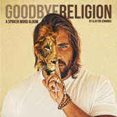Goodbye Religion-Clayton Jennings