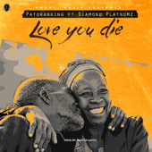 [Download] Love You Die (feat. Diamond Platnumz) MP3