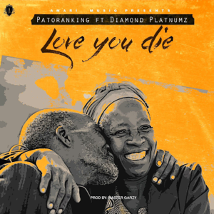 Patoranking - Love You Die feat. Diamond Platnumz