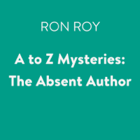 A to Z Mysteries: The Absent Author (Unabridged)